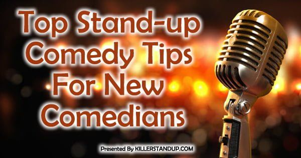 Top Stand-up Comedy Tips For New Comedians